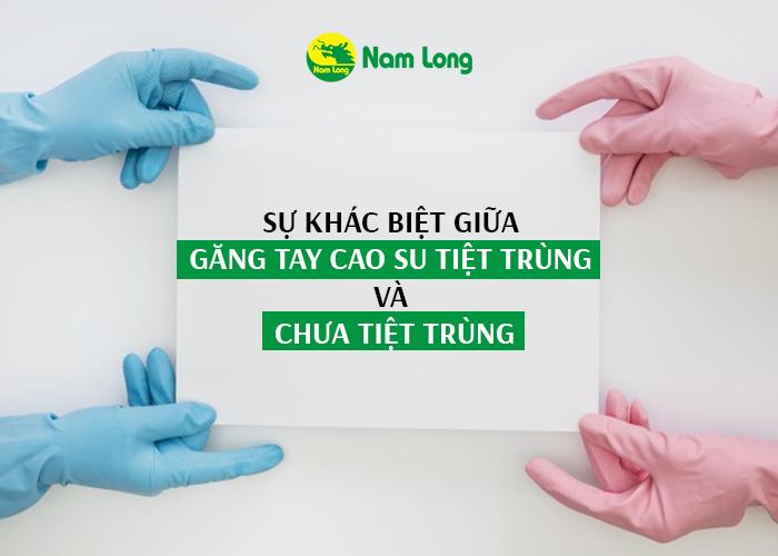 Sự khác biệt giữa găng tay cao su tiệt trùng và chưa tiệt trùng (1)