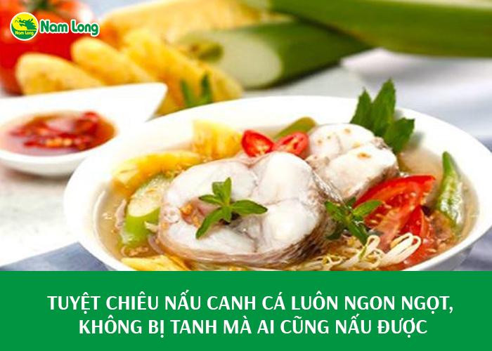 Tuyệt chiêu nấu canh cá luôn ngon ngọt, không bị tanh mà ai cũng nấu được - 01