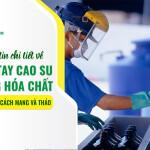 Thông tin chi tiết về găng tay cao su chống hóa chất